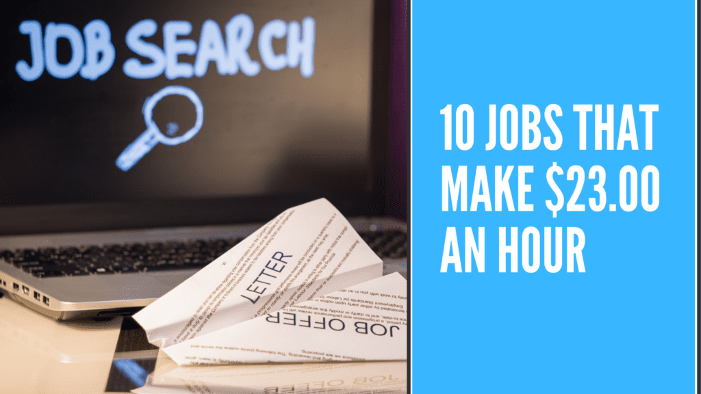 10 Jobs that make $23.00 an hour - $23.00 an hour is how much a year