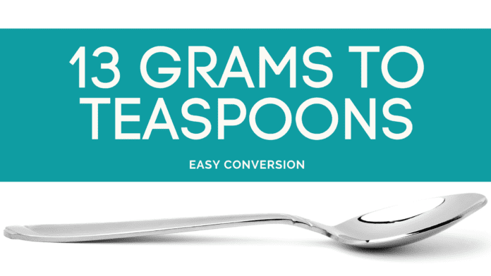 13 Grams to Teaspoons - g to tsp - how many grams in teaspoon