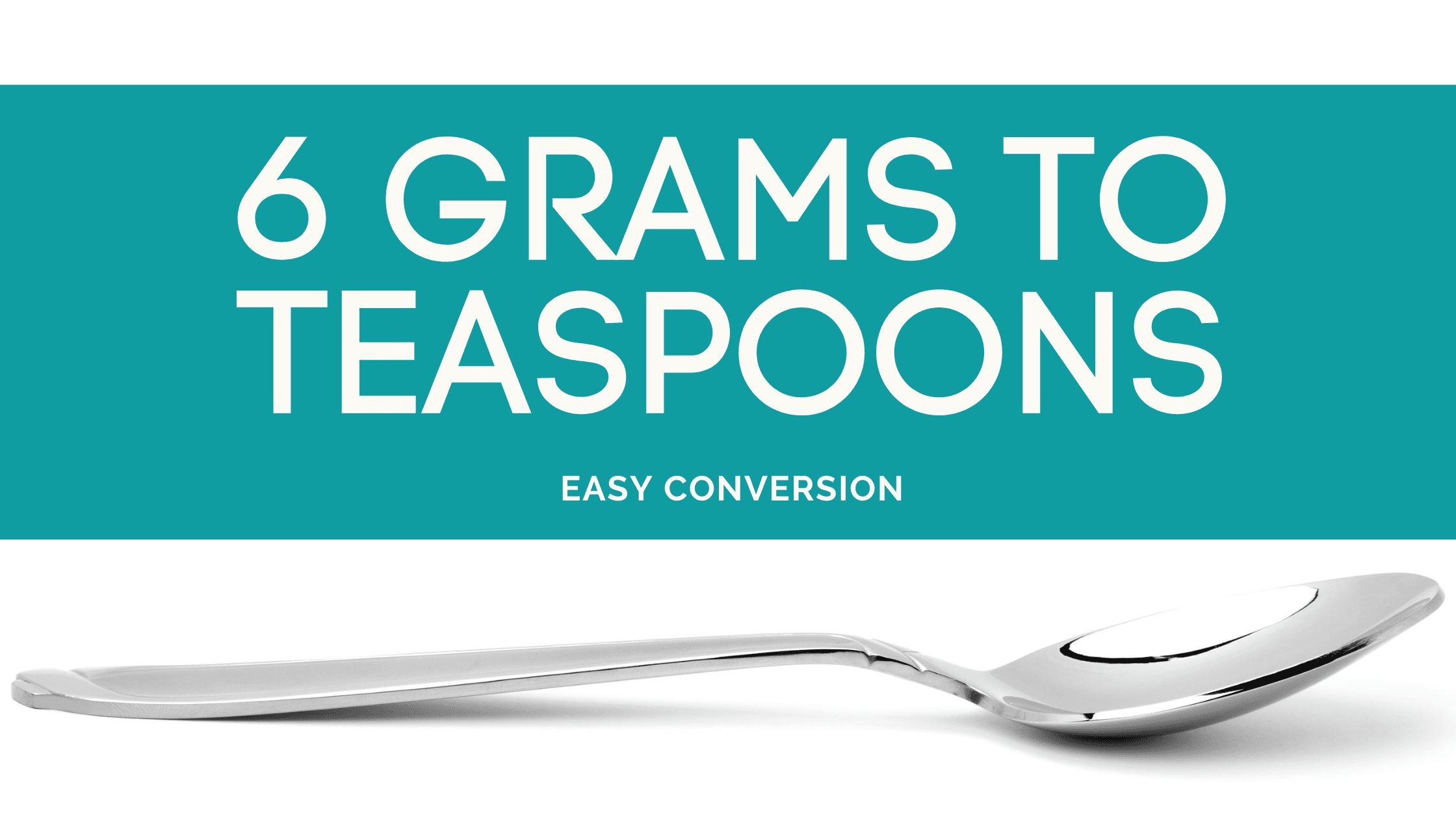 6 Grams to Teaspoons - g to tsp - how many grams in teaspoon
