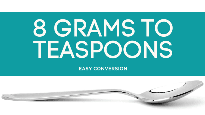 8 Grams to Teaspoons - g to tsp - how many grams in teaspoon