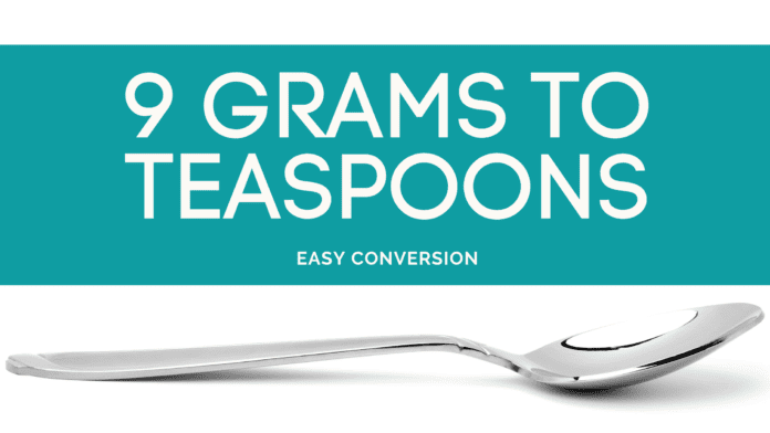 9 Grams to Teaspoons - g to tsp - how many grams in teaspoon
